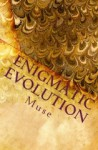 Enigmatic Evolution - Muse