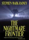 The Nightmare Frontier - Stephen Mark Rainey