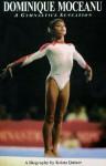 Dominique Moceanu: A Gymnastics Sensation: A Biography - Krista Quiner