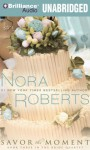 Savor the Moment - Angela Dawe, Nora Roberts
