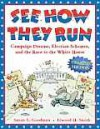 See How They Run (Revised Reissue): Campaign Dreams, Election Schemes, and the Race to the White House - Susan E. Goodman, Elwood Smith