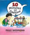 10 Minutes till Bedtime - Peggy Rathmann