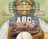ABCs of Baseball - Peter Golenbock, Peter Golenbock, Dan Andreasen