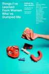 Things I've Learned from Women Who've Dumped Me - Ben Karlin, Andy Selsberg, Nick Hornby, David Rees