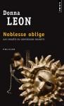 Noblesse Oblige: Une Enquête Du Commissaire Brunetti - Donna Leon, William Olivier Desmond