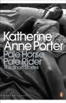 Pale Horse, Pale Rider: The Short Stories - Katherine Anne Porter