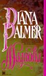 Magnolia - Diana Palmer
