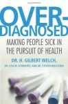 Overdiagnosed: Making People Sick in the Pursuit of Health (Audio) - H. Gilbert Welch