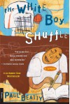 The White Boy Shuffle - Paul Beatty