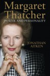 Margaret Thatcher: Power and Personality - Jonathan Aitken