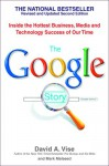 The Google Story: Inside the Hottest Business, Media, and Technology Success of Our Time - David A. Vise