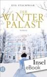 Der Winterpalast (insel taschenbuch) (German Edition) - Eva Stachniak, Peter Knecht