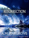 Resurrection - A.M. Hargrove