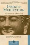 Insight Meditation: A Psychology of Freedom - Joseph Goldstein