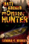 Matt Archer: Monster Hunter - Kendra C. Highley