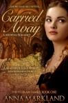 Carried Away - Anna Markland