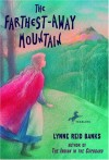 The Farthest Away Mountain - Lynne Reid Banks