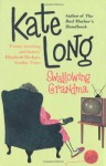 Swallowing Grandma - Kate Long