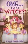 OMG... Am I A Witch?! - Talia Aikens-Nunez, Alicja Ignaczak
