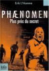 Plus Pres Du Secret - Erik L'Homme