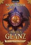 Die Feuerreiter Seiner Majestät 04: Drachenglanz (German Edition) - Marianne Schmidt, Naomi Novik
