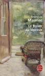 Le Baiser au lépreux - François Mauriac