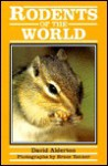 Rodents of the World (Of the World Series) - David Alderton