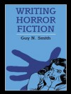 Writing Horror Fiction (Writing Handbooks) - Guy N. Smith