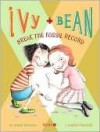 Ivy and Bean Break the Fossil Record (Ivy and Bean, #3) - Annie Barrows, Sophie Blackall
