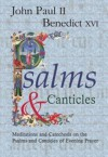 Psalms and Canticles, Mediations and Catechesis on the Psalms and Canticles of Evening Prayer - Pope John Paul II