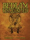 Bedlam Unleashed: Omnibus Edition - Steven L. Shrewsbury, Peter Welmerink