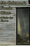Ma Coleman's Faerie Giant (Father Ian Mysteries #2) - Scott Roche