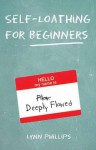 Self-Loathing for Beginners - Lynn Phillips