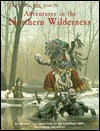 Adventures in the Northern Wilderness - Alex Marciniszyn