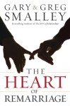The Heart of Remarriage - Gary Smalley, Greg Smalley