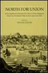 North for Union: John Appleton's Journal of a Tour to New England Made by President Polk in June & July 1847 - Wayne Cutler, John Appleton, James K. Polk