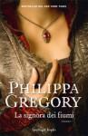 La signora dei fiumi - Philippa Gregory, Marina Deppisch