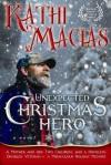 Unexpected Christmas Hero - Kathi Macias