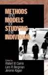 Methods and Models for Studying the Individual - Lars Bergman, Jerome Kagan, Lars R. Bergman