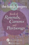 The King's Singers Book of Rounds, Canons and Partsongs - Hal Leonard Publishing Company