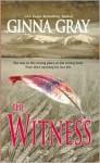 The Witness - Ginna Gray