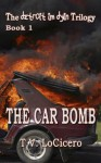 The Car Bomb - T.V. LoCicero