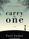 Carry the One - Carol Anshaw