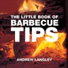 The Little Book of Barbecue Tips - Andrew Langley, Andrew Langley