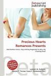 Precious Hearts Romances Presents - Lambert M. Surhone, Mariam T. Tennoe, Susan F. Henssonow