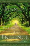 Pathways to His Presence: A Daily Devotional - Charles F. Stanley