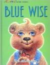 Blue Wise - Babette Douglas, John Johnson