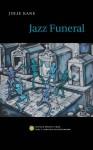 Jazz Funeral - Julie Kane