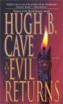 The Evil Returns - Hugh B. Cave