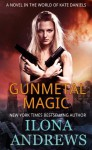 Gunmetal Magic (Kate Daniels World) - Ilona Andrews